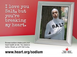 I love you salt, but you're breaking my heart - take the pledge to break up with excess sodium today!
