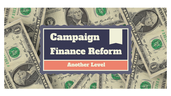 Campaign_Finance_Reform__Another_Level.png