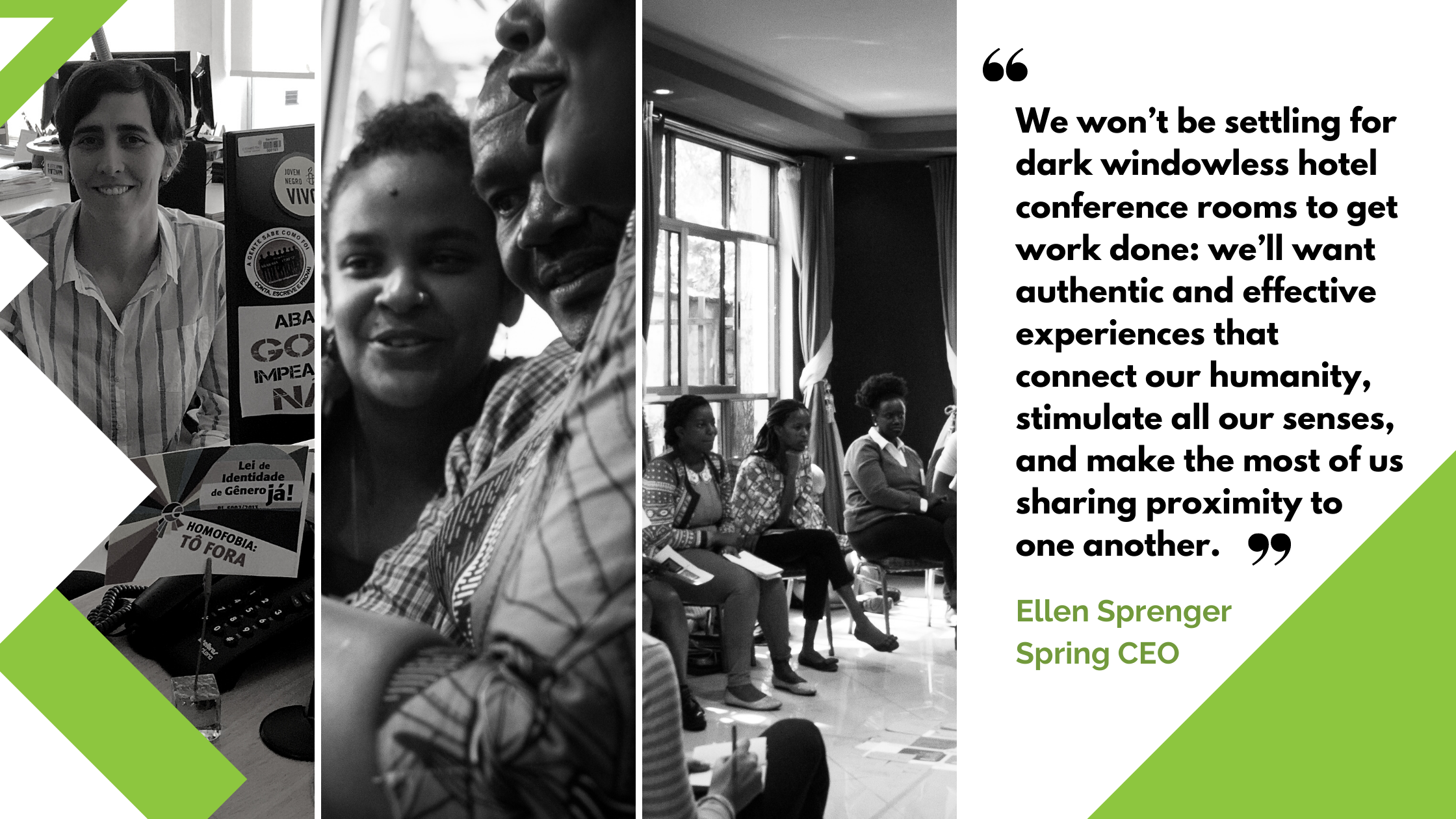 """Ellen Sprenger Spring CEO""""We won't settle for dark, windowless rooms. We'll want authentic and effective experiences that connect our humanity"""""""