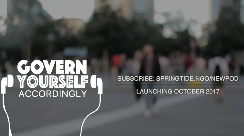 """A blurred streetscape is shown with the large bubble text """"Govern Yourself Accordingly"""" shown, with a pair of headphones surrounding the text. Also showing: subscribe at Springtide.NGO/newpod; launching October 2017"""