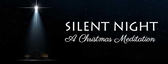 650x250-SilentNight-ChristmasMeditation.jpg