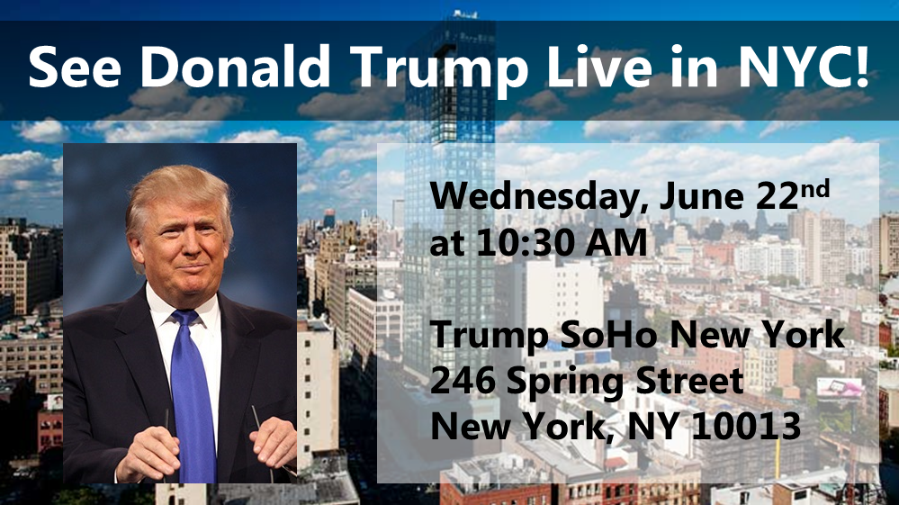 See Donald Trump speak live in New York City!