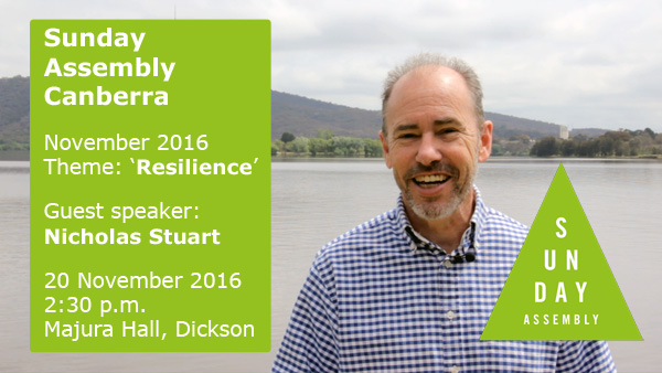 Sunday Assembly November 2016 - Resilience - Nicholas Stuart