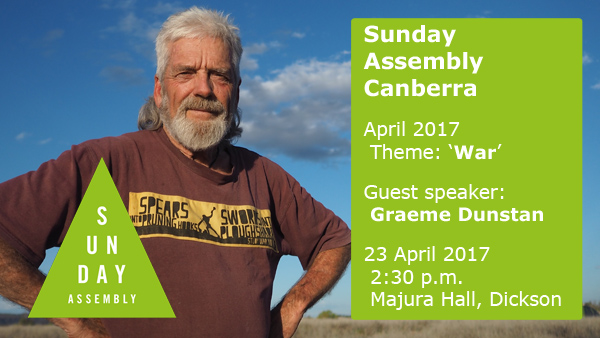 Sunday Assembly Canberra April 2017 - War - Graeme Dunstan