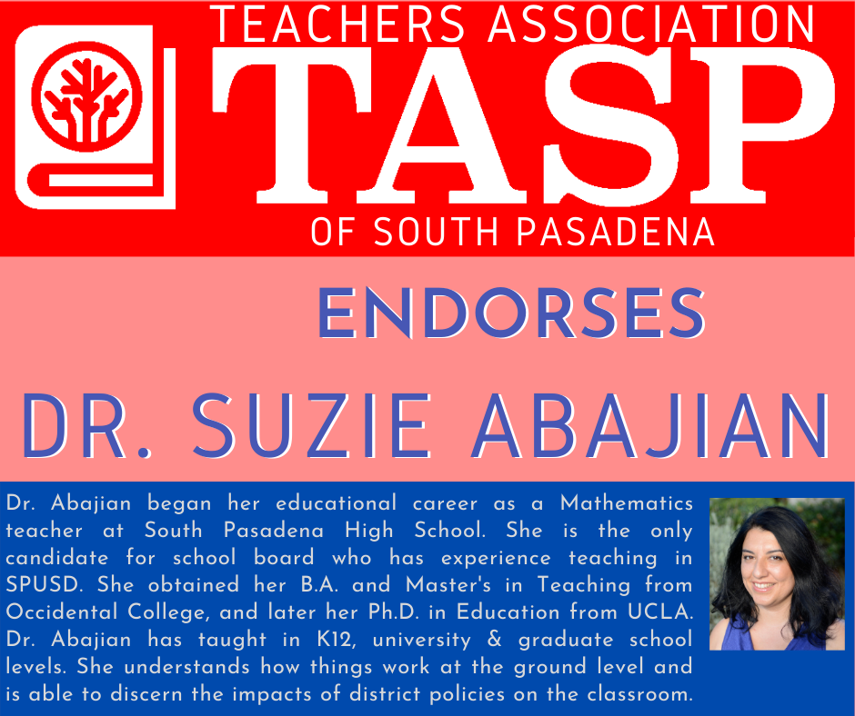 Dr. Suzie Abajian Endorsement: Teachers Association of South Pasadena (TASP)