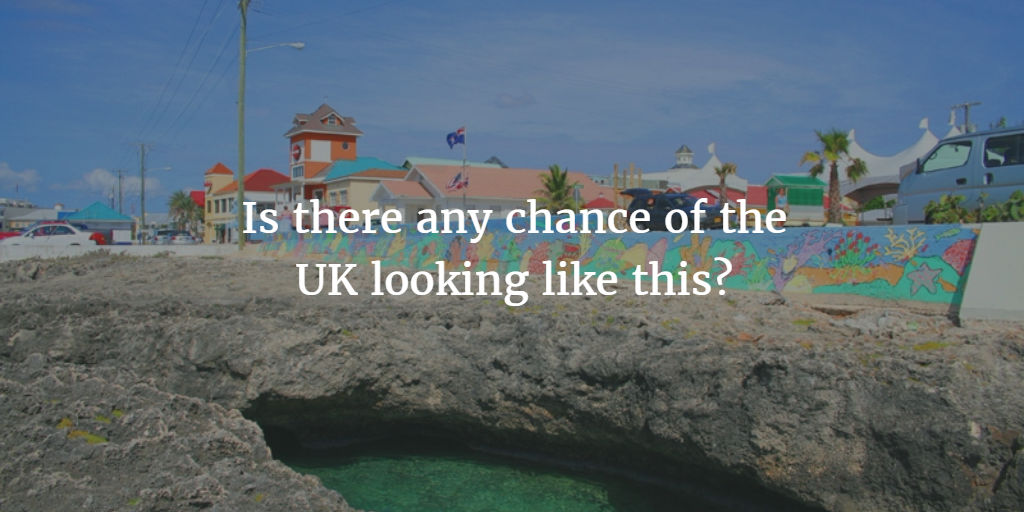 Could the UK ever look like the Cayman islands?