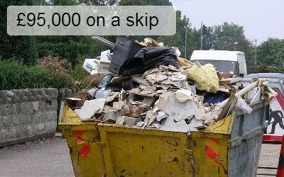 £95,000 on a skip