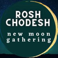 Rosh Chodesh New Moon Gathering