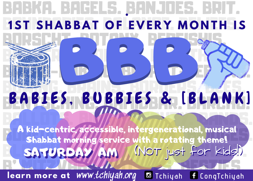 First Shabbat of the month is Babies, Bubbies & Blank!