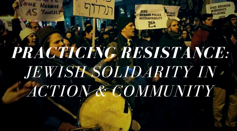 PRACTICING_RESISTANCE-_JEWISH_SOLIDARITY_IN_ACTION_AND_COMMUNITY.jpg