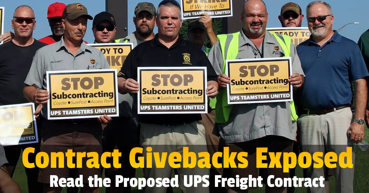 UPS Freight Contract Givebacks Exposed - Teamsters for a