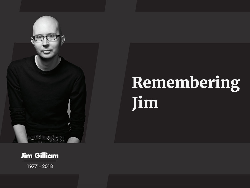 Jim Gilliam (1977 – 2018)