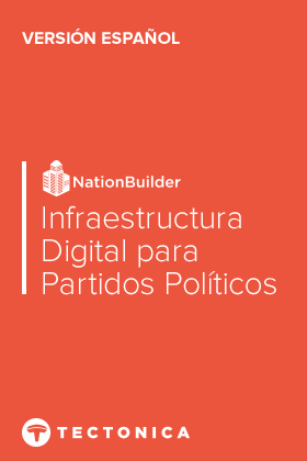 The Many Ways to Build a Political Party Digital Infrastructure on NationBuilder