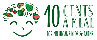 10 Cents a Meal for Michigan's Kids & Farms