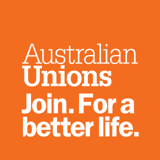 Australian Unions. Join. For a Better Life.