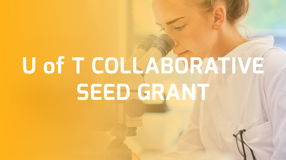 U of T COLLABORATIVE SEED GRANT