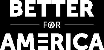 Better For America