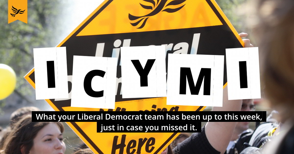 ICYMI: What your Liberal Democrat team has been up to this week, just in case you missed it. Links to: In case you missed it - 22nd September 2017