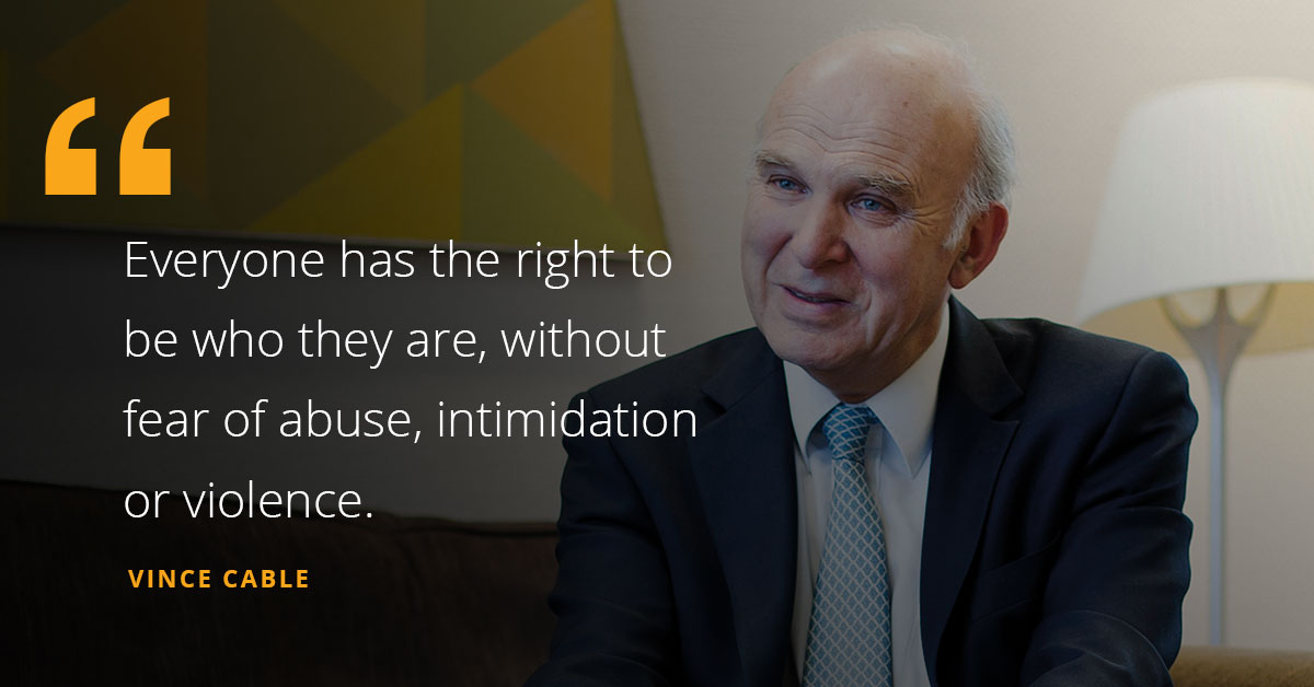 Everyone has the right to be who they are, without fear of abuse, intimidation or violence. National Hate Crime Awareness Week: Letter of support from Vince Cable