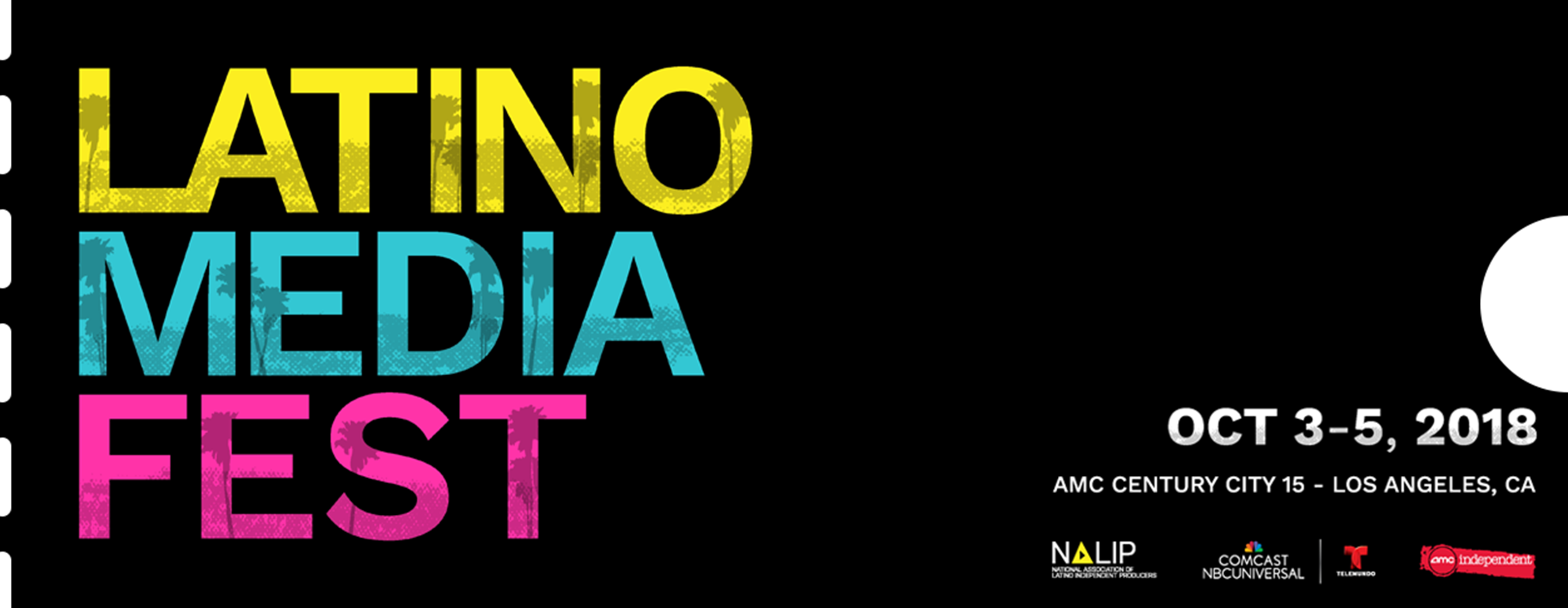 Latino Media Fest Oct 3-5, 2018 AMC Century City 15 - Los Angeles, CA