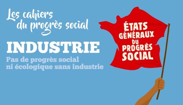 Etats Généraux du Progrés Social 2018 - Industrie