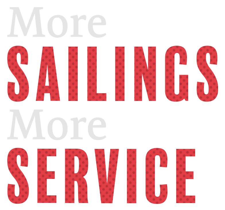 More sailings more service