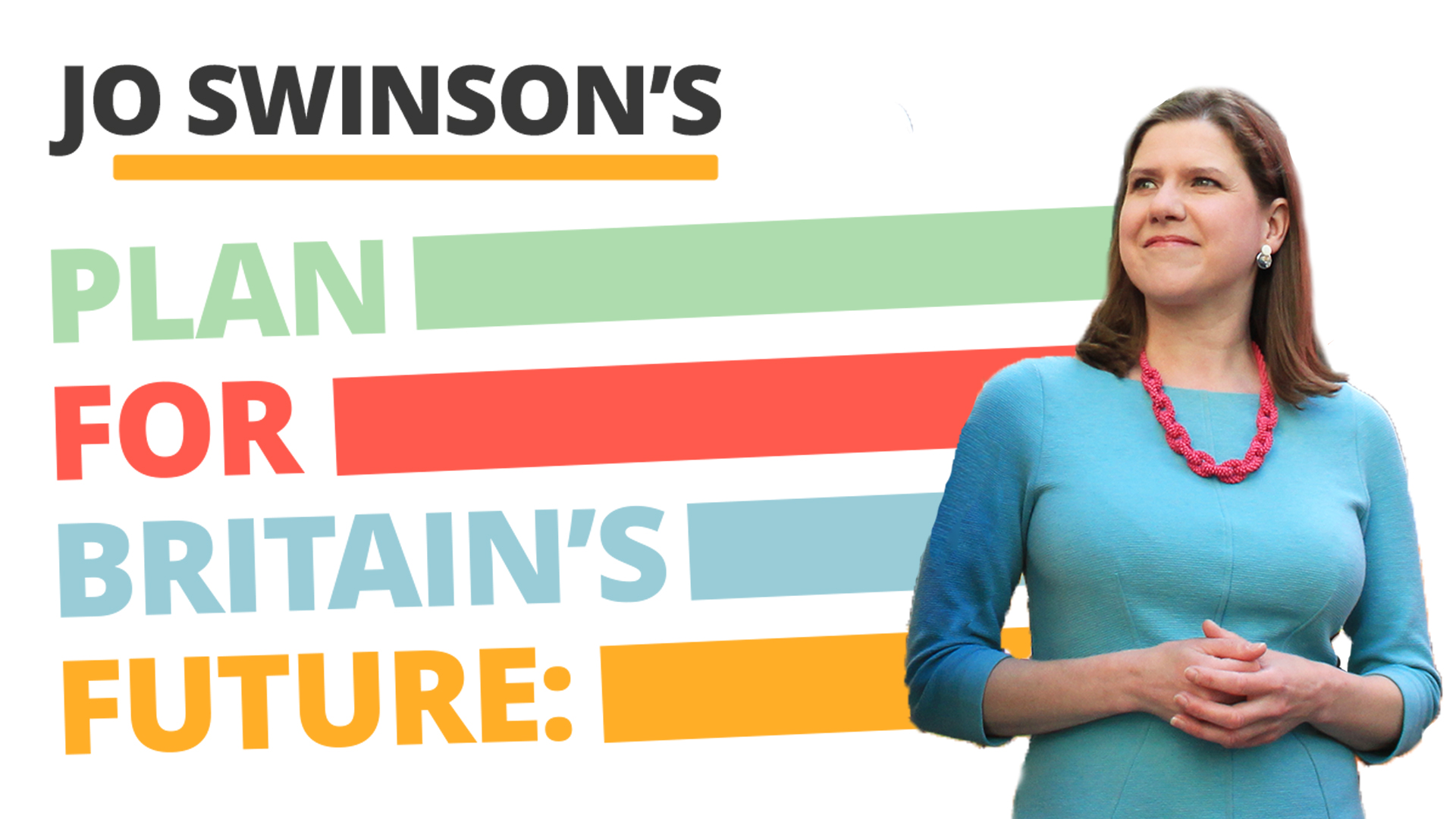 Jo Swinson's Plan for Britain's Future