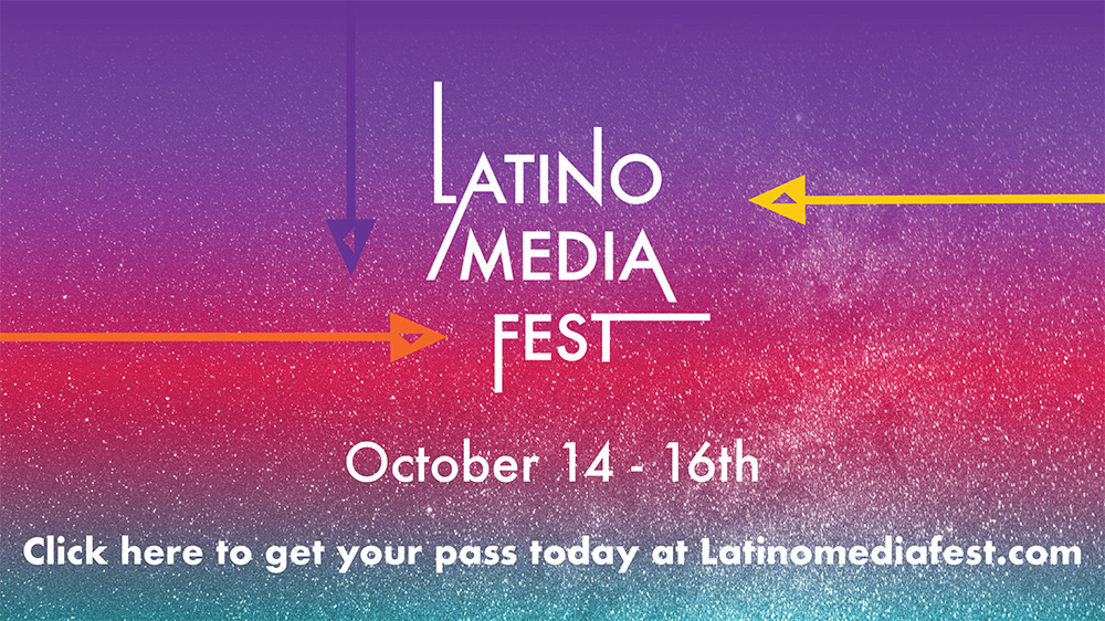 Get your Latino Media Fest pass