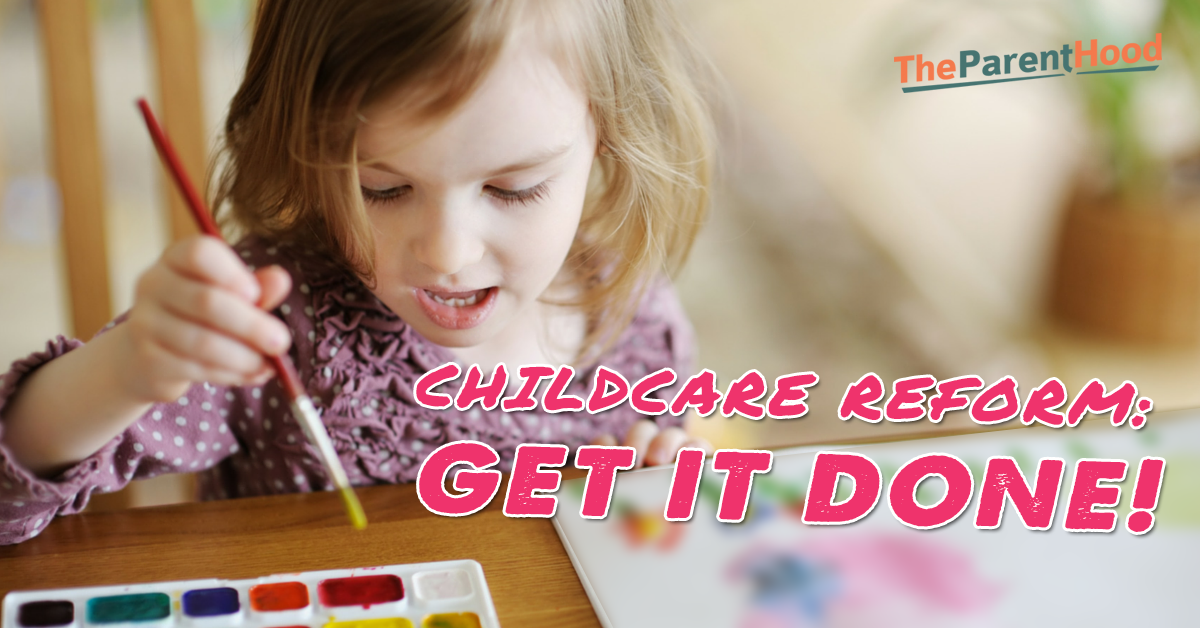 Parents have waited too long for childcare reform - it's time to get it done!