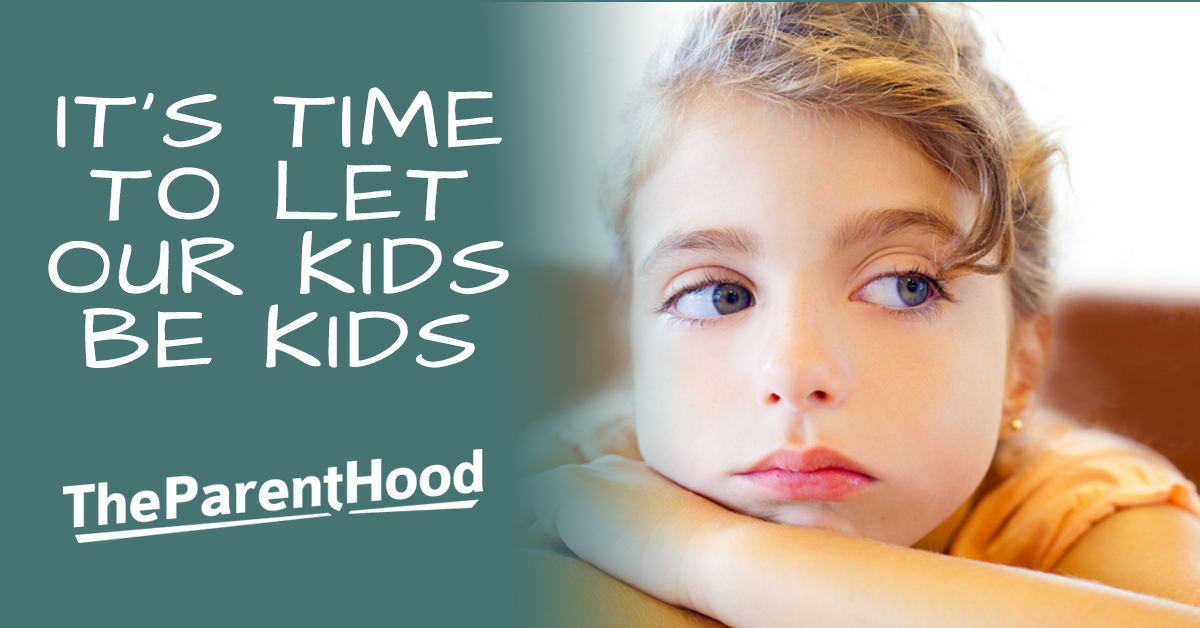 It's time to let our kids be kids!