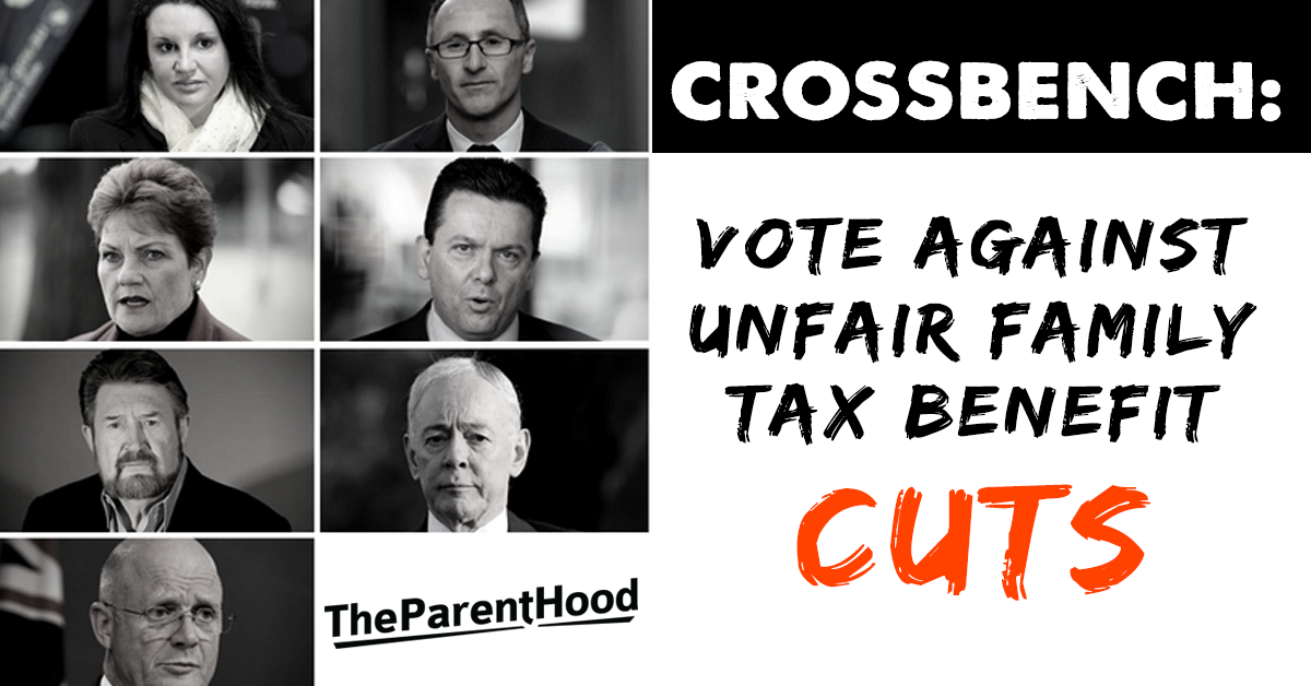 CROSSBENCH: Vote against unfair family tax benefit cuts