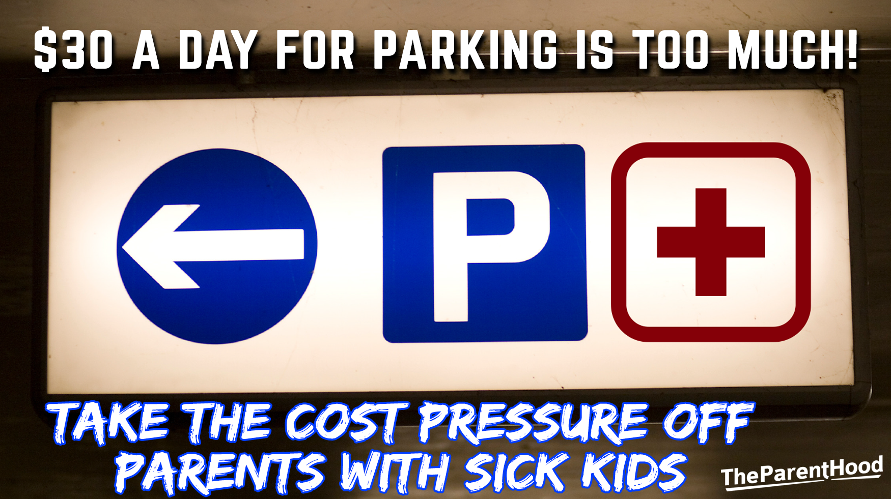 $30 a day for parking is too much!  Take the cost pressure off parents with sick kids.