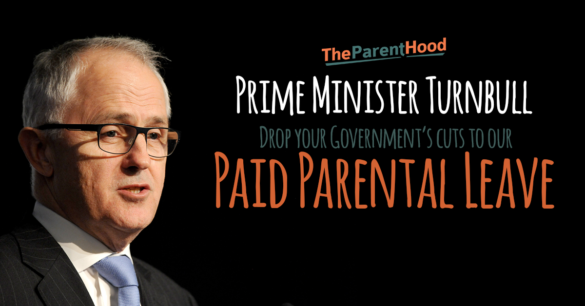 Stop the cuts to Paid Parental Leave