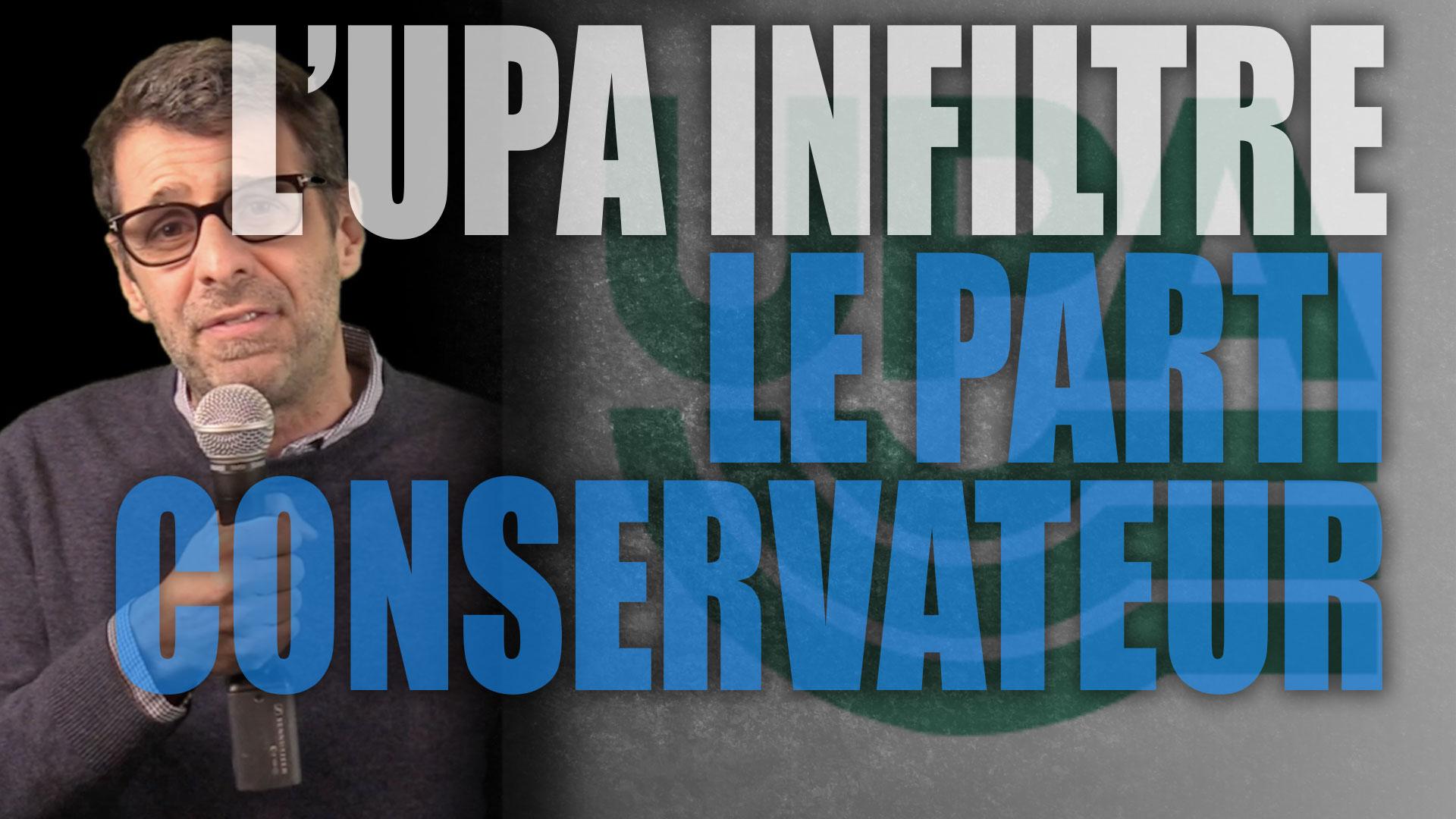 L'UPA infiltre le parti Conservateur