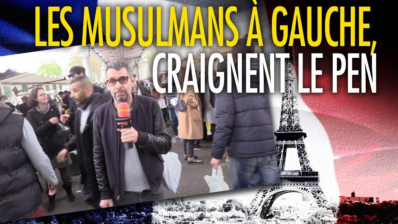 Les musulmans à gauche, craignent Le Pen election