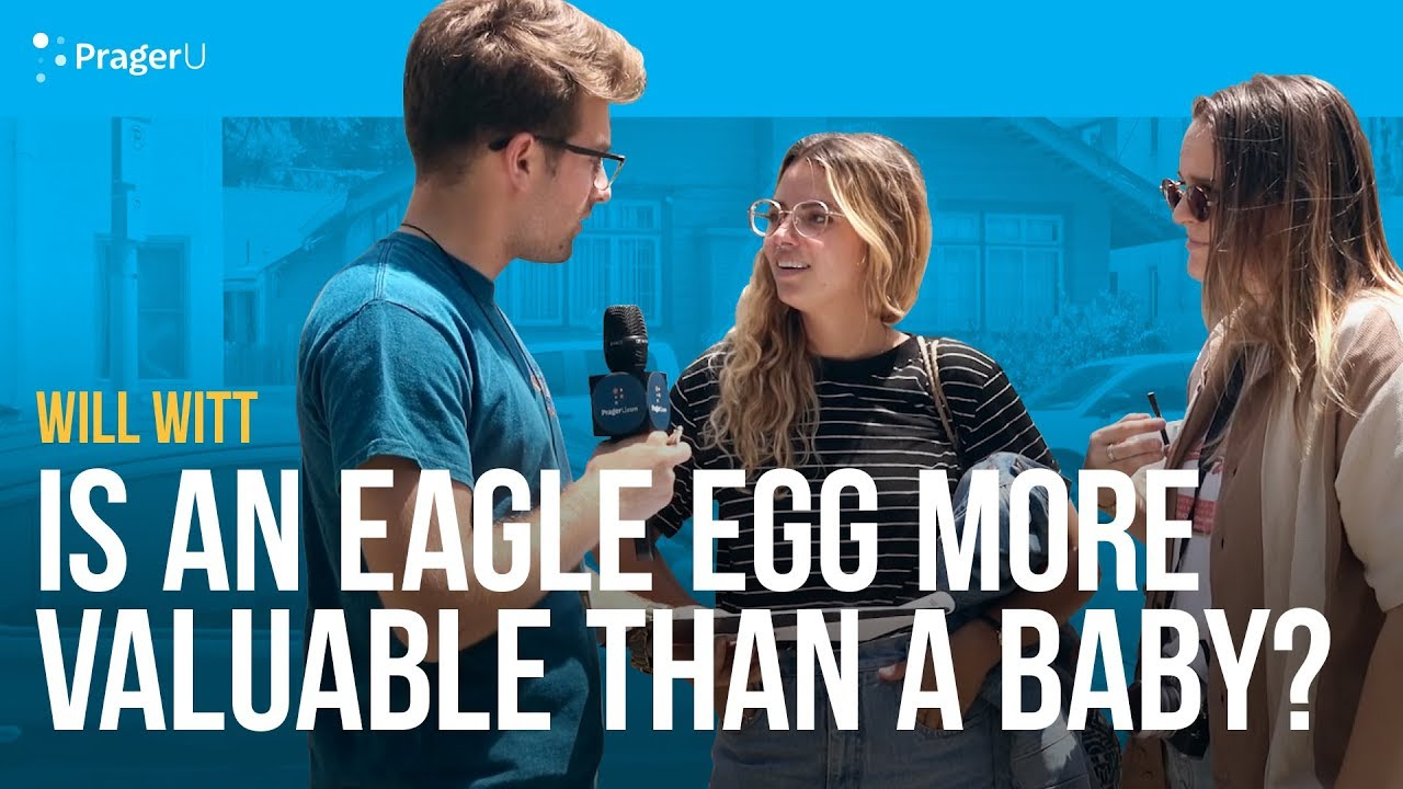 (WATCH) PragerU in LA: Is an eagle egg more valuable than a baby?