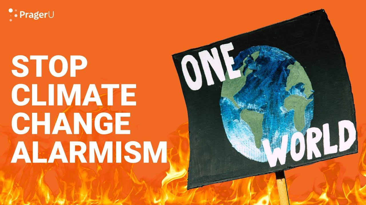 (WATCH) PragerU: Stop climate change alarmism