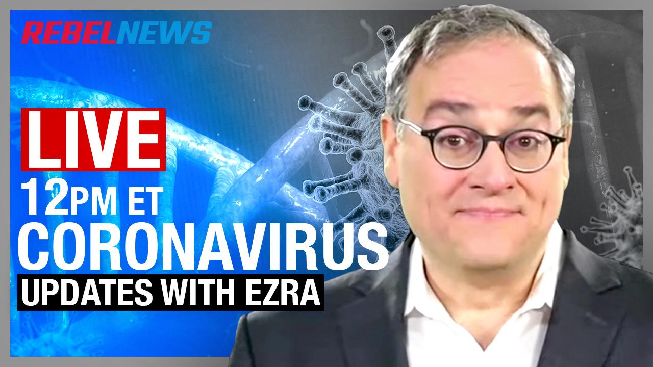 LIVE CHAT! Ezra Levant's daily coronavirus UPDATE