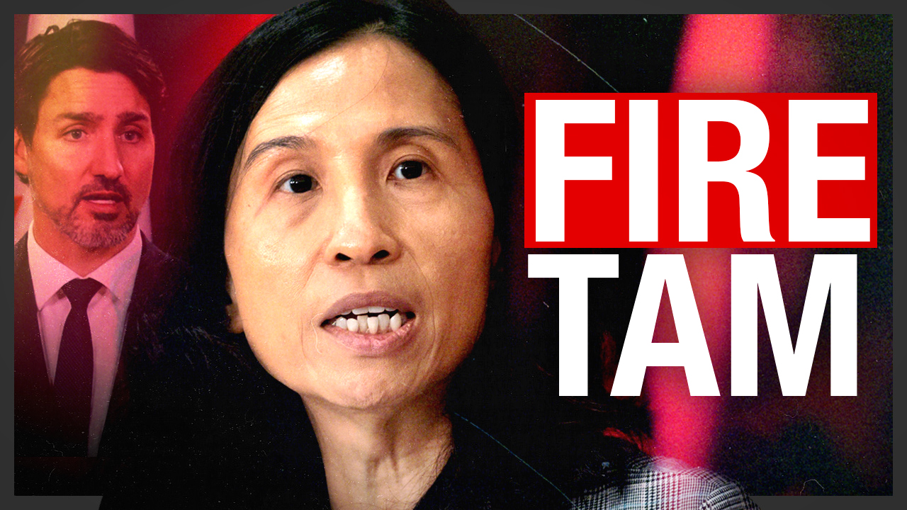Dr. Theresa Tam, Canada's chief public health officer, must resign or be fired