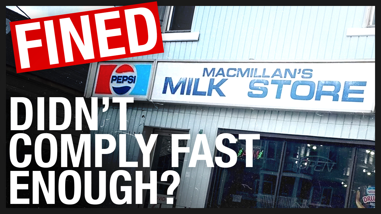 Fight the Fines case #3 — MacMillan's Milk Store FINED after installing Plexiglas, adding foot traffic arrows