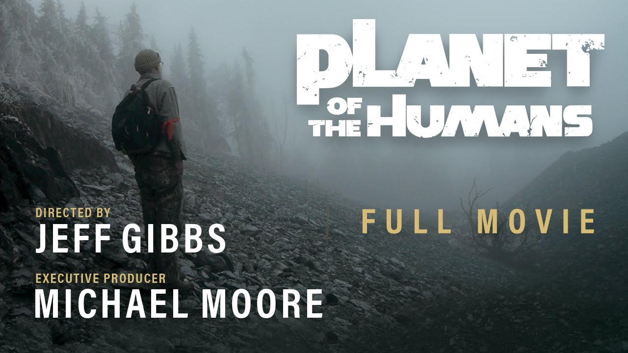 (WATCH) Michael Moore Presents: Planet of the Humans