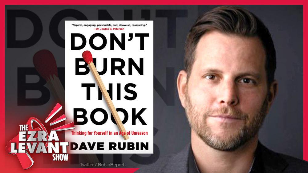 "Dave Rubin on The Ezra Levant Show: ""Don't Burn This Book"""