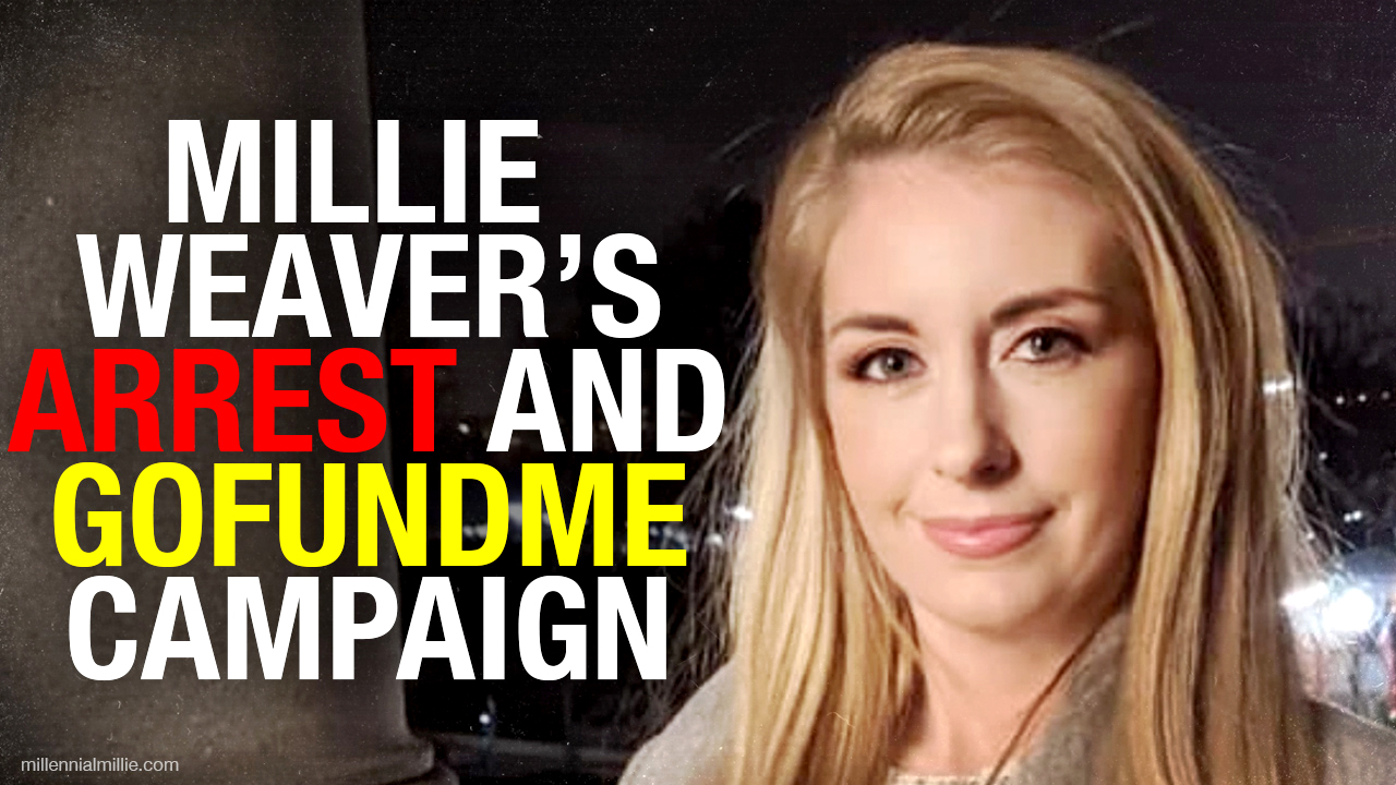 Millie Weaver is FREE: GoFundMe organizer Ezra Levant explains arrest of independent journalist