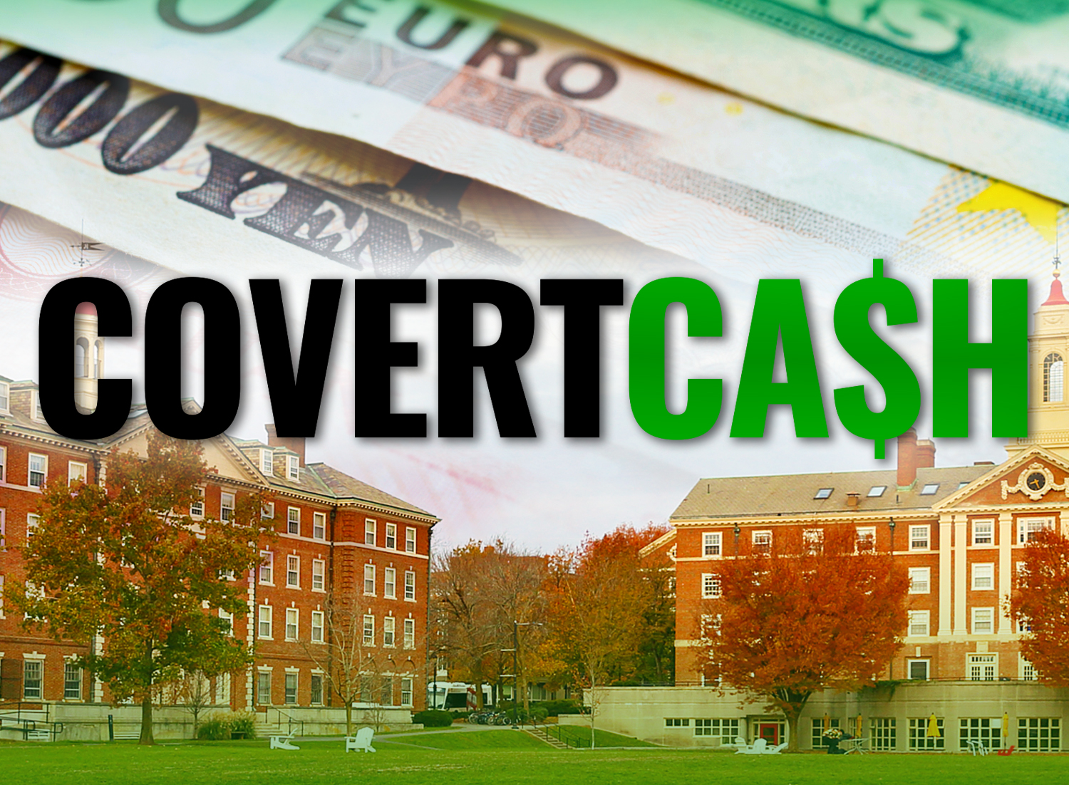 COVERT CA$H: What American Universities Don't Want You To Know About Their Foreign Funding