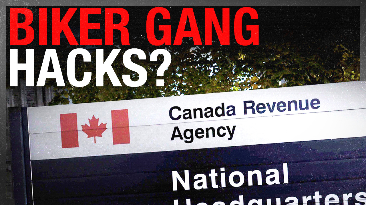Biker gangs have infiltrated the Canada Revenue Agency: Internal Report