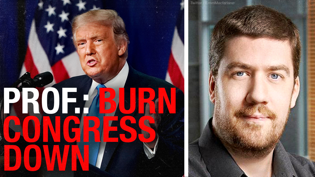 Canadian Prof. Emmett Macfarlane wants to burn down Congress