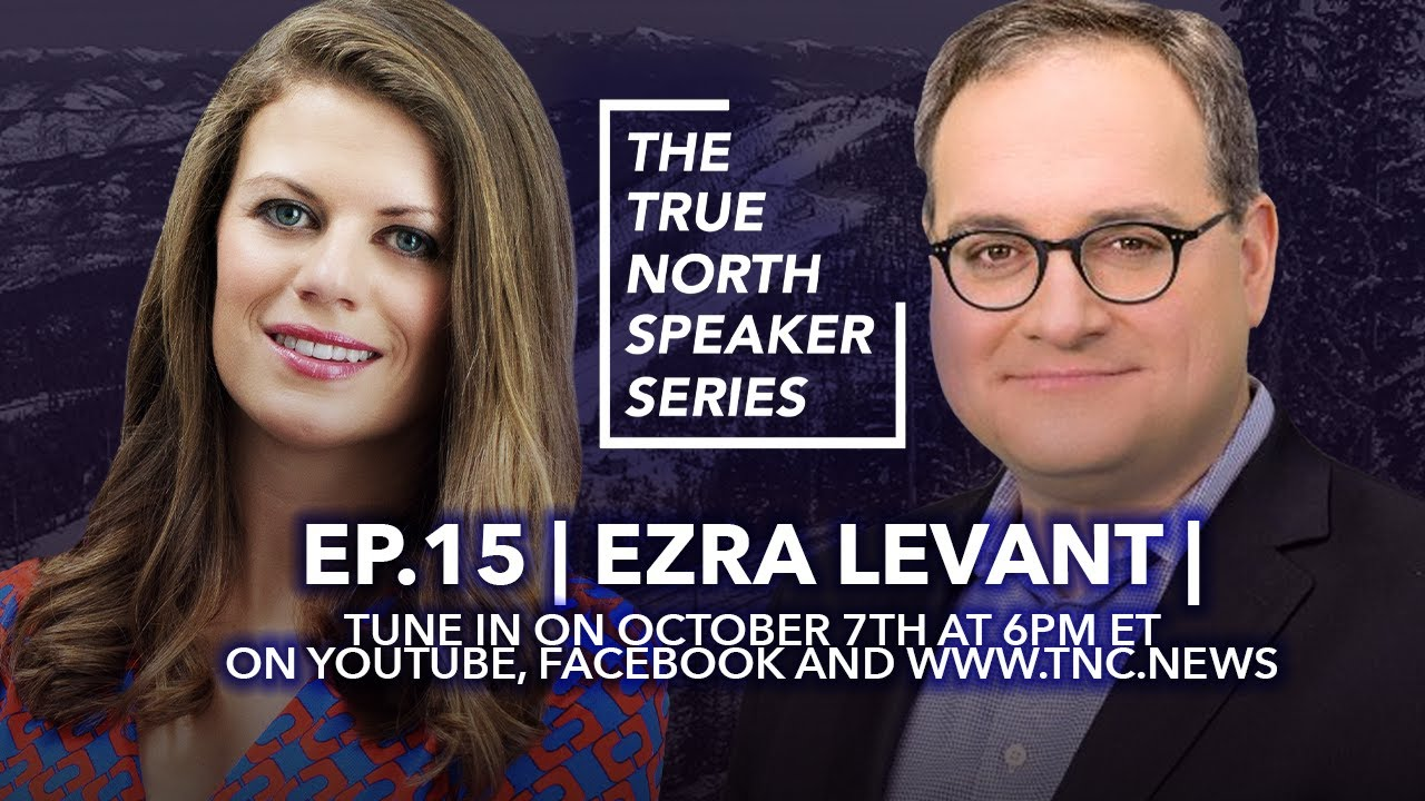 WATCH: Candice Malcolm interviews Ezra Levant for the True North Speaker Series