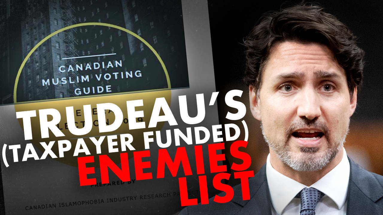 "Canada's ""Muslim Voting Guide"" designed to create an ENEMIES LIST for Justin Trudeau"