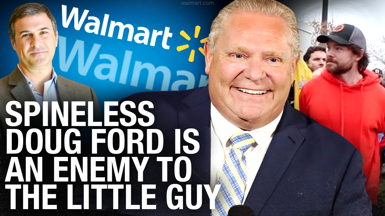 Former Doug Ford Conservatives lobby to keep Walmart OPEN — while Adamson BBQ gets CLOSED