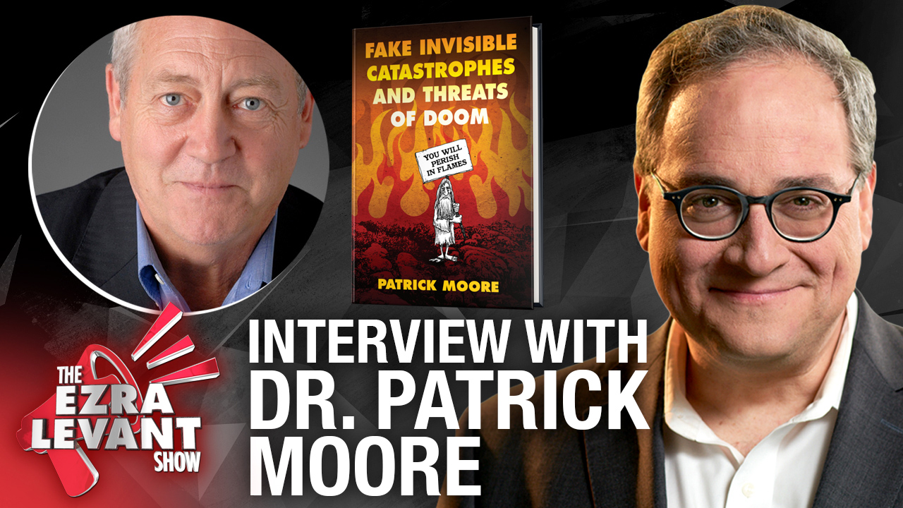 Pushing back against eco-extremism | Patrick Moore with Ezra Levant